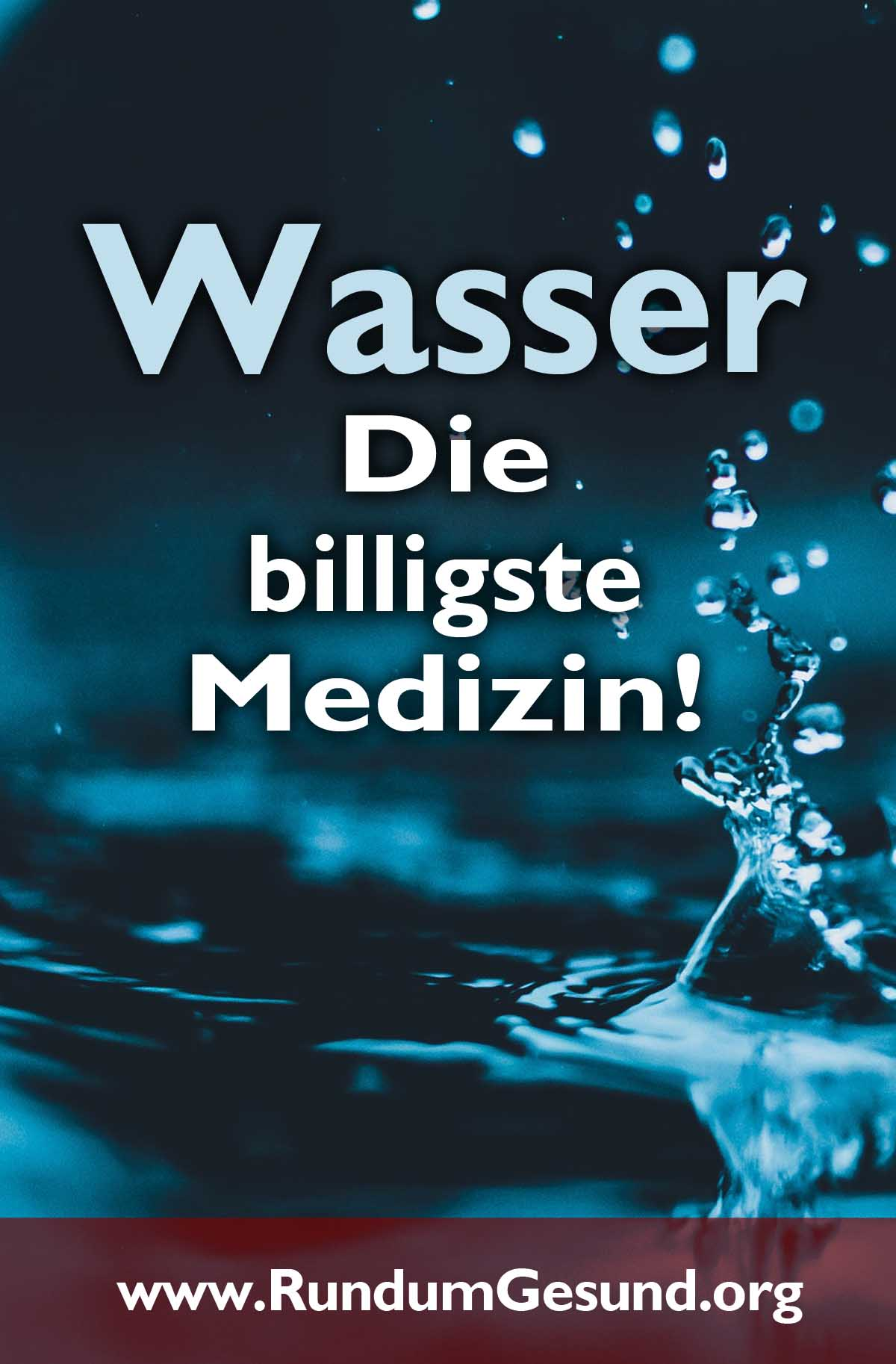 Wasser - die billigste Medizin!