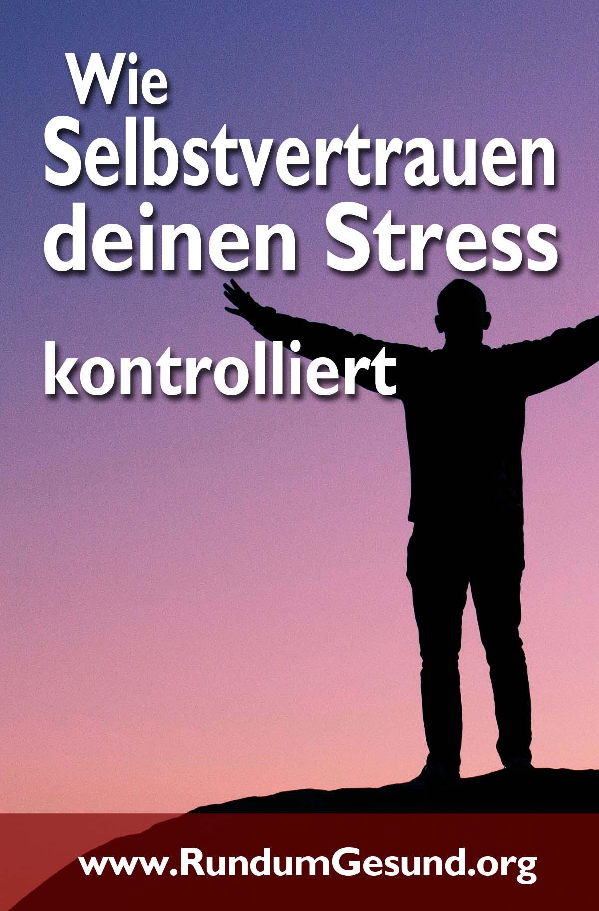 Wie Selbstvertrauen deinen Stress kontrolliert