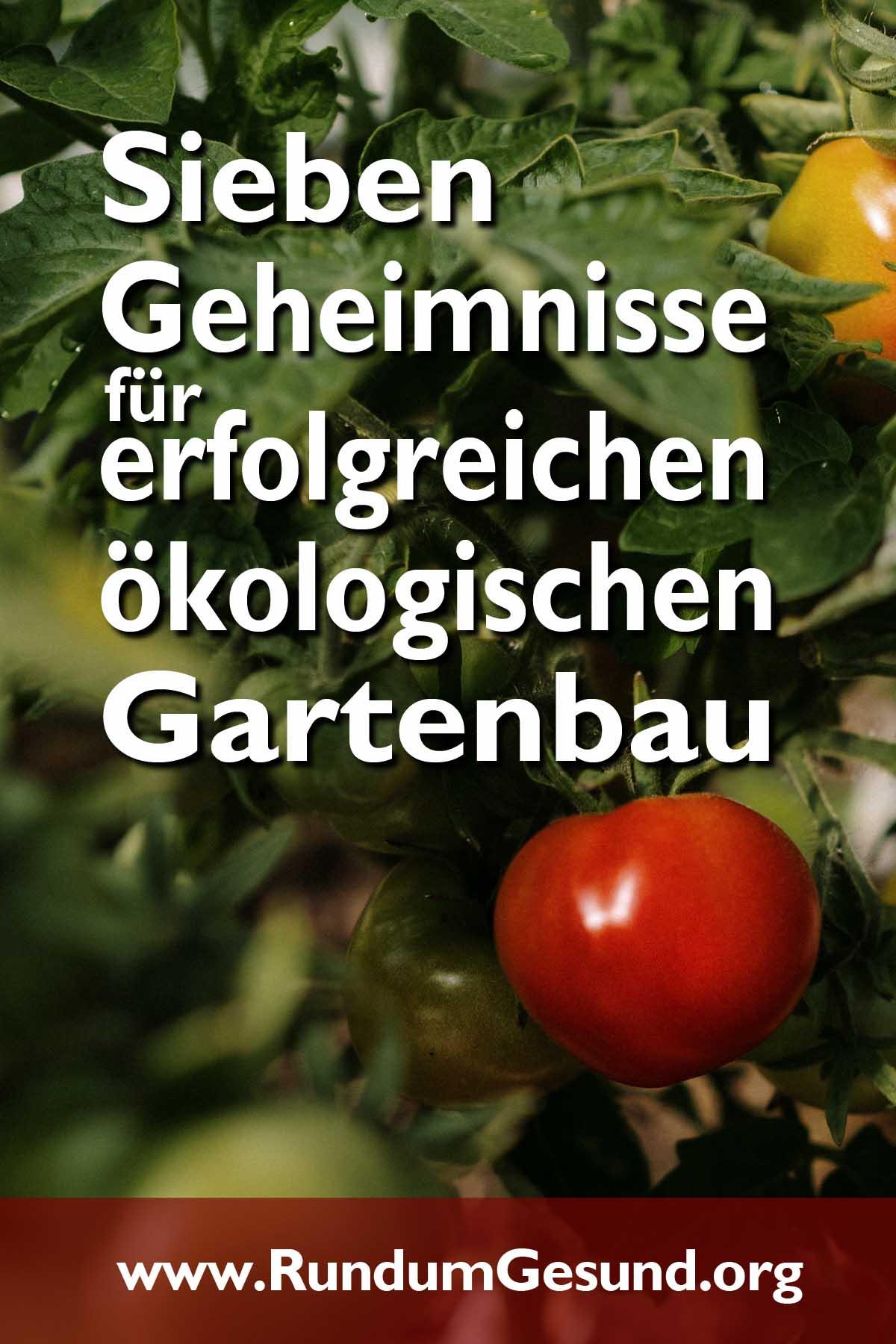 Sieben Geheimnisse für erfolgreichen ökologischen Gartenbau