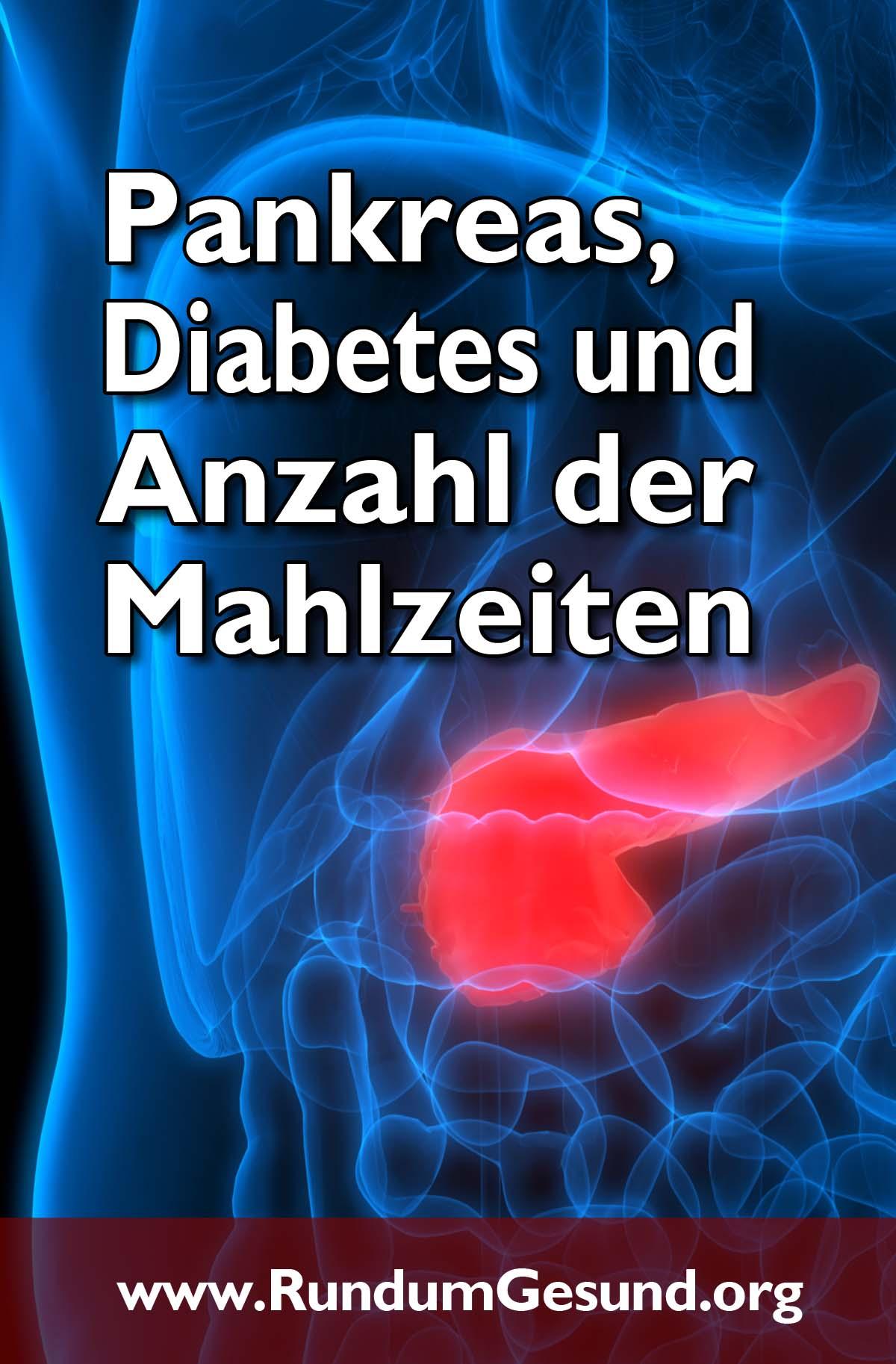 Pankreas, Diabetes und Anzahl der Mahlzeiten